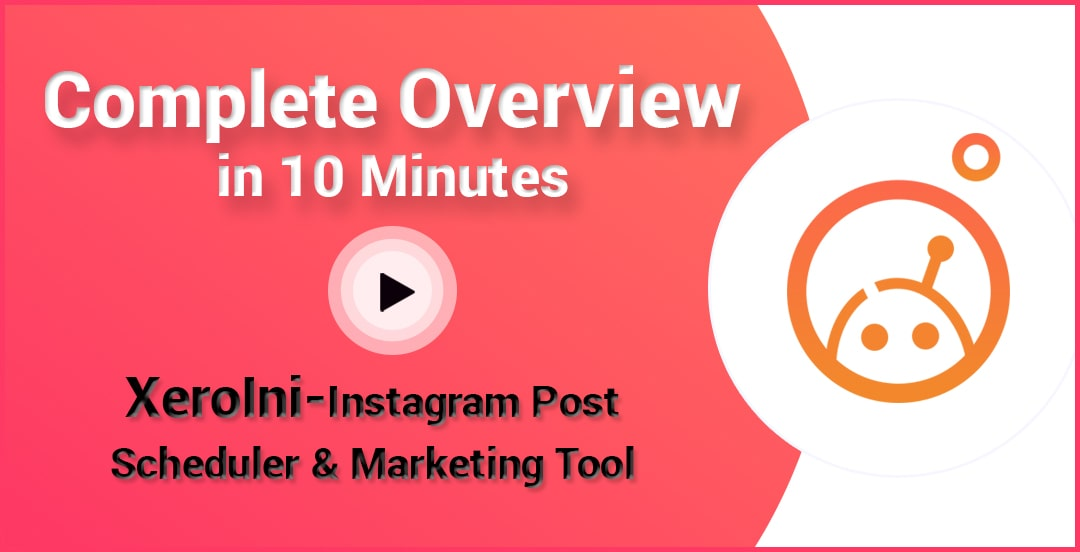 XeroIni - Instagram Post Scheduler & Marketing Tool - 7