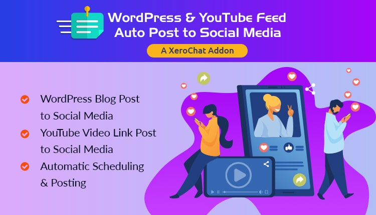 WordPress & YouTube Feed Auto Post to Social Media: A XeroChat add-on