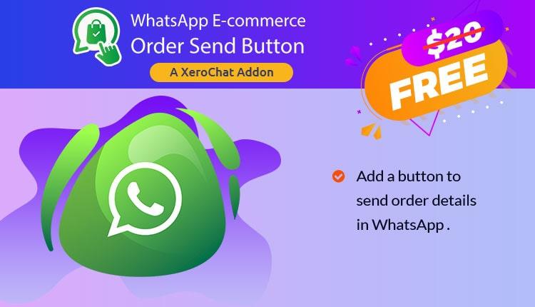 WhatsApp E-commerce Order Send Button : A XeroChat Add-On