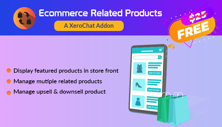 E-commerce Related Products (Featured ,Up/down/cross sell) : A XeroChat Add-on